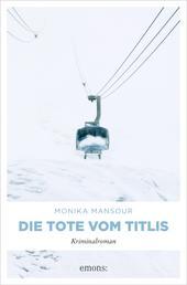 Die Tote vom Titlis - Kriminalroman
