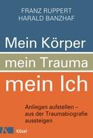 Franz Ruppert: Mein Körper, mein Trauma, mein Ich ★★★★