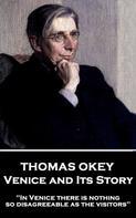 Thomas Okey: Venice and Its Story
