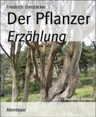 Friedrich Gerstäcker: Der Pflanzer
