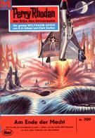 William Voltz: Perry Rhodan 299: Am Ende der Macht ★★★★★