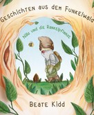 Beate Kidd: Geschichten aus dem Funkelwald - Nillo und die Rankelpflanze ★★★★