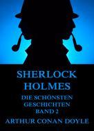 Arthur Conan Doyle: Sherlock Holmes - Die schönsten Detektivgeschichten, Band 2 ★★★★