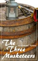 Alexandre Dumas: The Three Musketeers (Alexandre Dumas) (Literary Thoughts Edition)