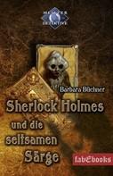 Barbara Büchner: Sherlock Holmes 5: Sherlock Holmes und die seltsamen Särge ★★★★