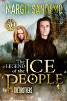 Margit Sandemo: The Ice People 30 - The Brothers