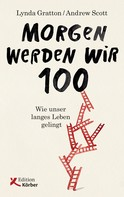 Lynda Gratton: Morgen werden wir 100 ★★★