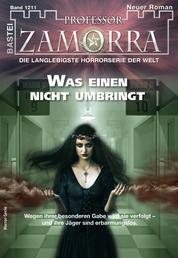 Professor Zamorra 1211 - Horror-Serie - Was einen nicht umbringt
