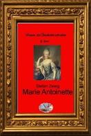 Stefan Zweig: Marie Antoinette (Bebildert)