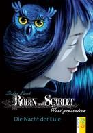 Stefan Karch: Robin und Scarlet: Next generation - Die Nacht der Eule ★★★★★