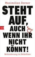 Maximilian Dorner: Steht auf, auch wenn ihr nicht könnt! ★★★★★