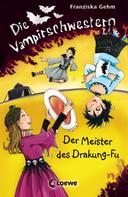 Franziska Gehm: Die Vampirschwestern 7 - Der Meister des Drakung-Fu ★★★★★