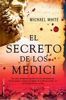 Michael White: El secreto de los Medici