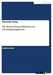 Die Kosten-Nutzen-Relation von e-Learning-Angeboten