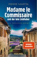 Pierre Martin: Madame le Commissaire und der tote Liebhaber ★★★★★