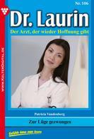 Patricia Vandenberg: Dr. Laurin 106 – Arztroman ★★★★★