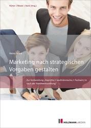 Marketing nach strategischen Vorgaben gestalten und fördern - Geprüfter kaufmännischer Fachwirt (HWO)