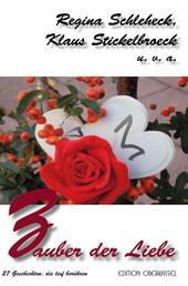 Zauber der Liebe - 27 Geschichten, die tief berühren