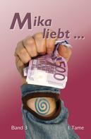I. Tame: Mika liebt … ★★★★★