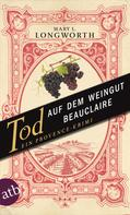 Mary L. Longworth: Tod auf dem Weingut Beauclaire ★★★★