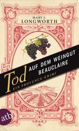 Tod auf dem Weingut Beauclaire - Ein Provence-Krimi