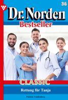 Patricia Vandenberg: Dr. Norden Bestseller Classic 36 – Arztroman