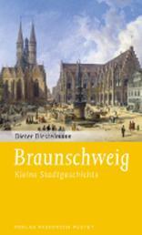 Braunschweig - Kleine Stadtgeschichte