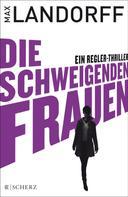 Max Landorff: Die schweigenden Frauen ★★★★