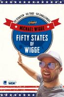 Michael Wigge: Fifty States of Wigge ★★★★