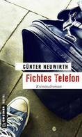 Günter Neuwirth: Fichtes Telefon ★★★★★