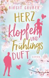 Herzklopfen und Frühlingsduft - Liebesroman