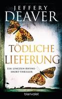 Jeffery Deaver: Tödliche Lieferung ★★★★