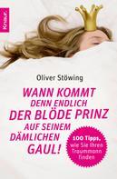 Oliver Stöwing: Wann kommt denn endlich der blöde Prinz auf seinem dämlichen Gaul! ★★★★
