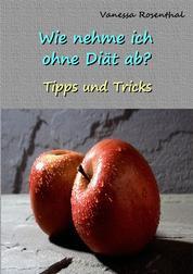 Wie nehme ich ohne Diät ab? - Tipps und Tricks