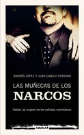 Andrés López: Las muñecas de los narcos