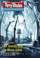 Perry Rhodan: Perry Rhodan 2970: Der Gondu und die Neue Gilde ★★★★