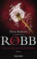 J.D. Robb: Liebesnacht mit einem Mörder ★★★★★