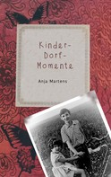 Anja Martens: Kinder-Dorf-Momente