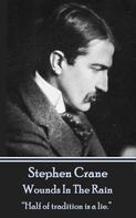 Stephen Crane: Wounds In The Rain