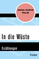 Anna-Karin Palm: In die Wüste