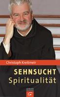Christoph Kreitmeir: Sehnsucht Spiritualität