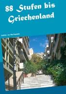 Niko Papadakis: 88 Stufen bis Griechenland