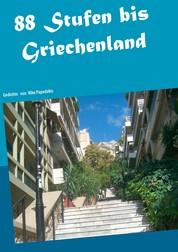 88 Stufen bis Griechenland - Gedichte