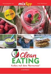MIXtipp Clean Eating - Kochen mit dem Thermomix® TM5® und TM31®