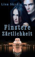 Lisa Skydla: Finstere Zärtlichkeit ★★★★