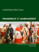 Christian Kirschall: Frankreich 17. Jahrhundert ★★★