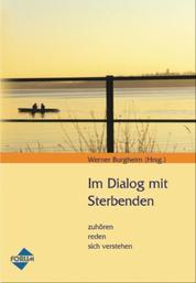 Im Dialog mit Sterbenden - Zuhören, reden, sich verstehen