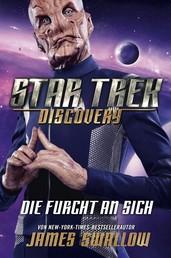Star Trek - Discovery 3: Die Furcht an sich - Roman zur TV-Serie
