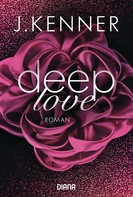 J. Kenner: Deep Love (1) ★★★★