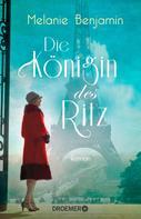 Melanie Benjamin: Die Königin des Ritz ★★★★